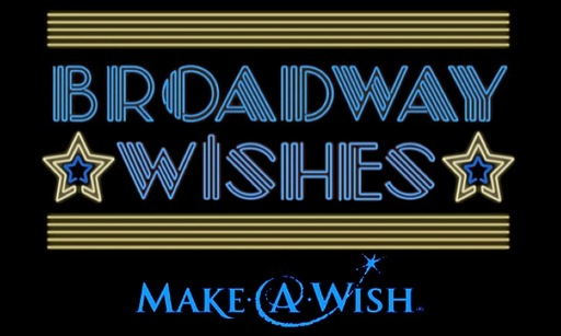 "4th Annual ""Broadway Wishes"" Show Will Support The Make-A-Wish Program"